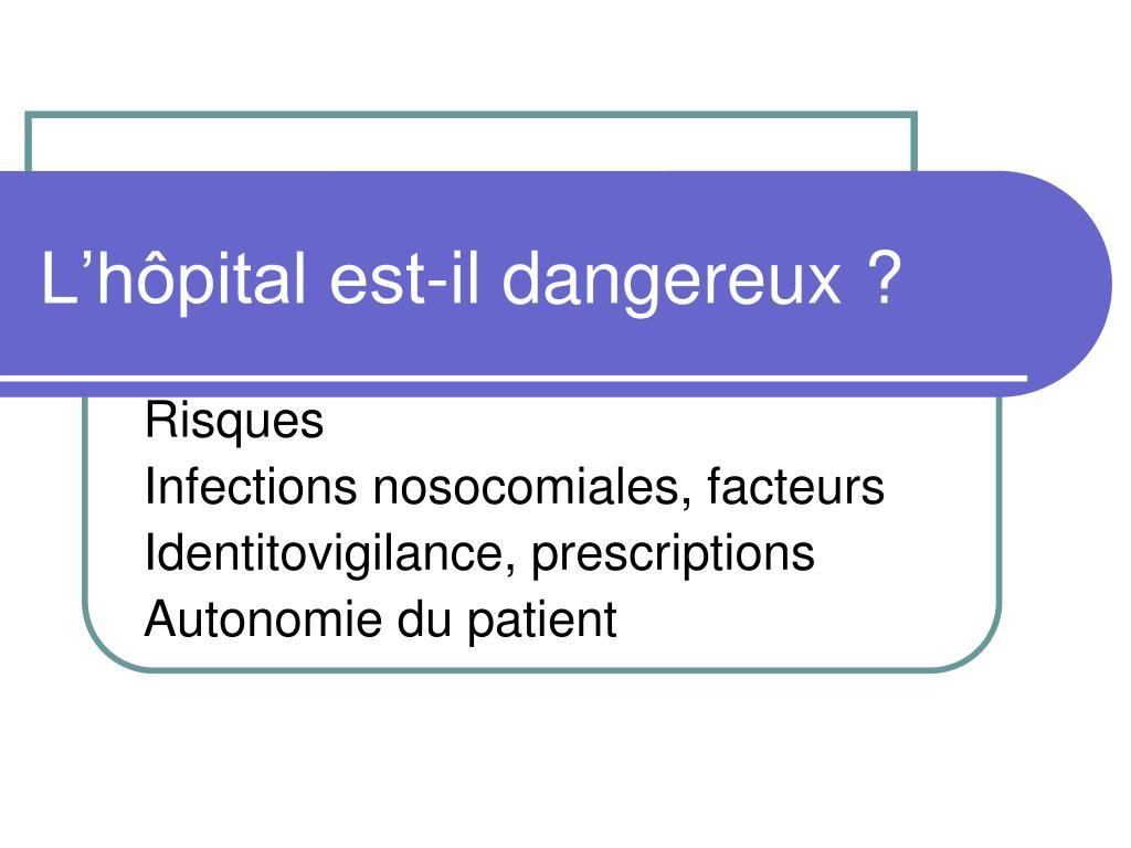 L'hôpital est-il dangereux ?
