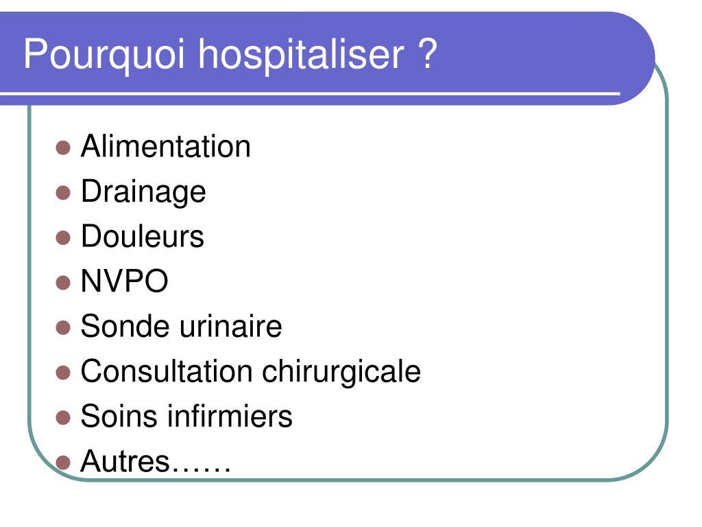 Pourquoi hospitaliser ?