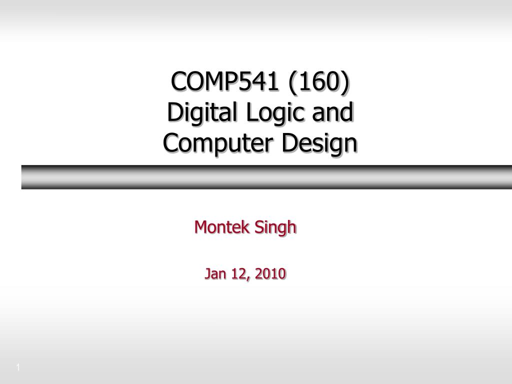 comp541 160 digital logic and computer design l.