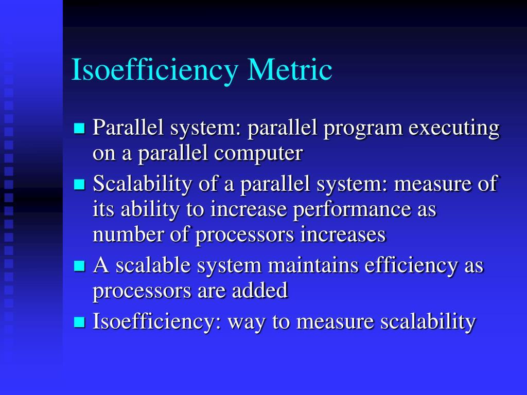 Isoefficiency Metric