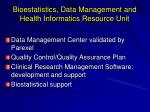 bioestatistics data management and health informatics resource unit