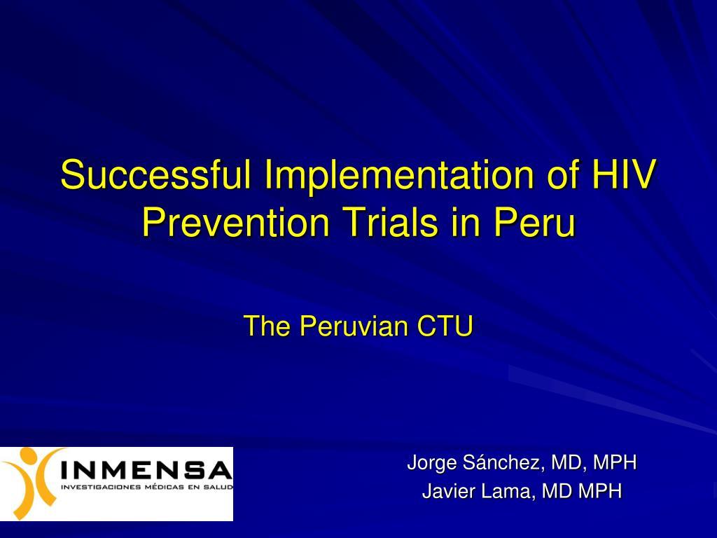 successful implementation of hiv prevention trials in peru l.