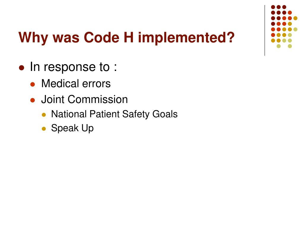 Why was Code H implemented?