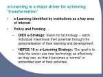 e learning is a major driver for achieving transformation