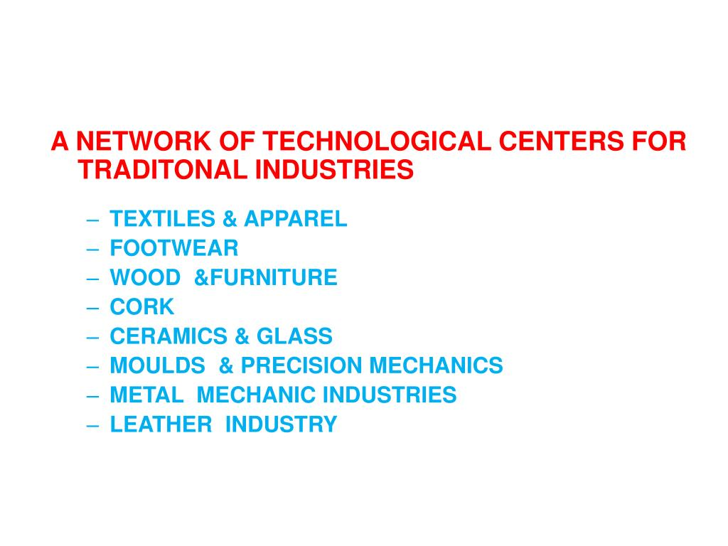 A NETWORK OF TECHNOLOGICAL CENTERS FOR TRADITONAL INDUSTRIES