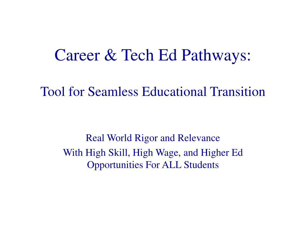 career tech ed pathways tool for seamless educational transition l.