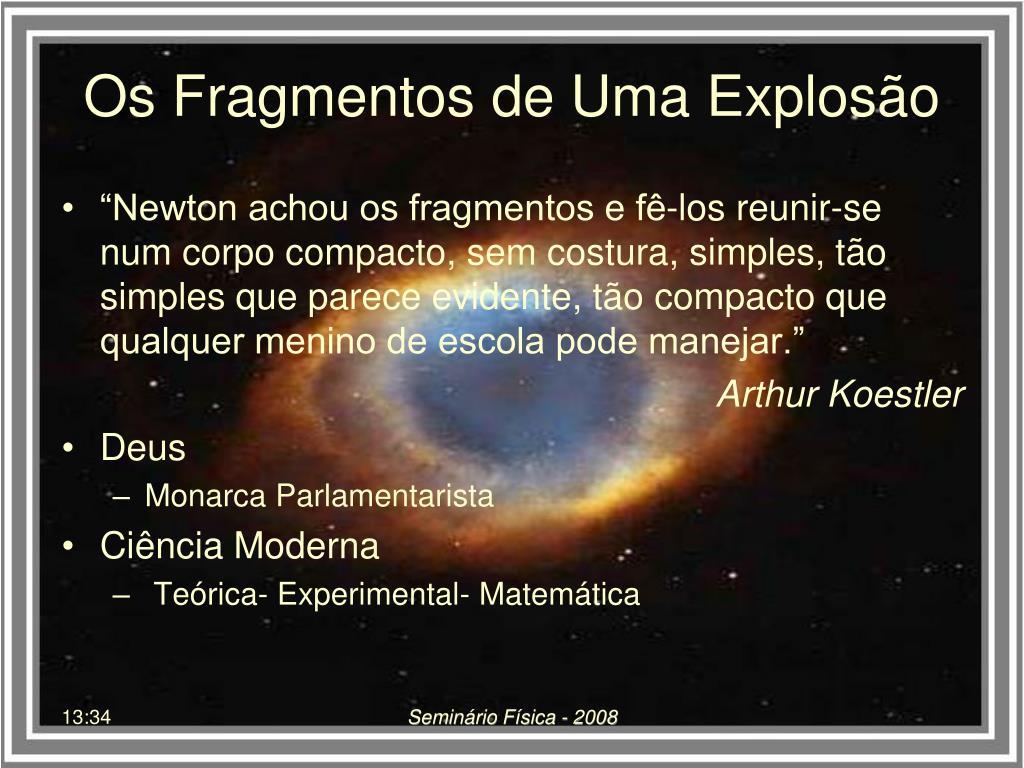 Os Fragmentos de Uma Explosão