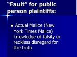 fault for public person plaintiffs