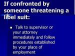if confronted by someone threatening a libel suit80