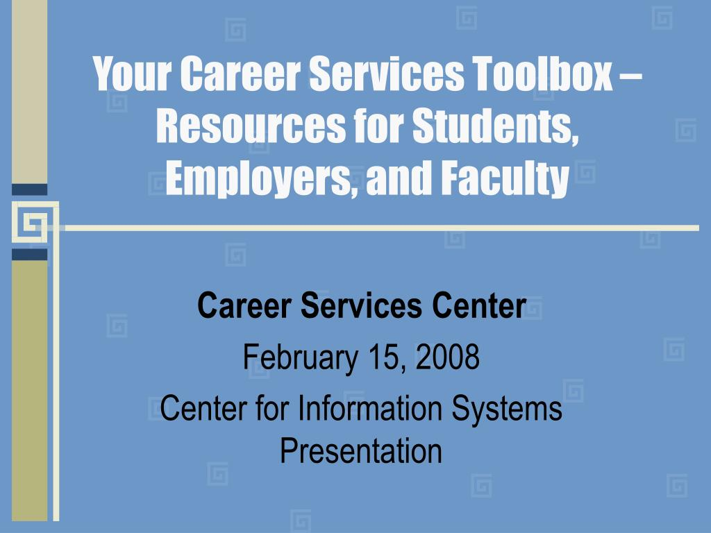 your career services toolbox resources for students employers and faculty l.