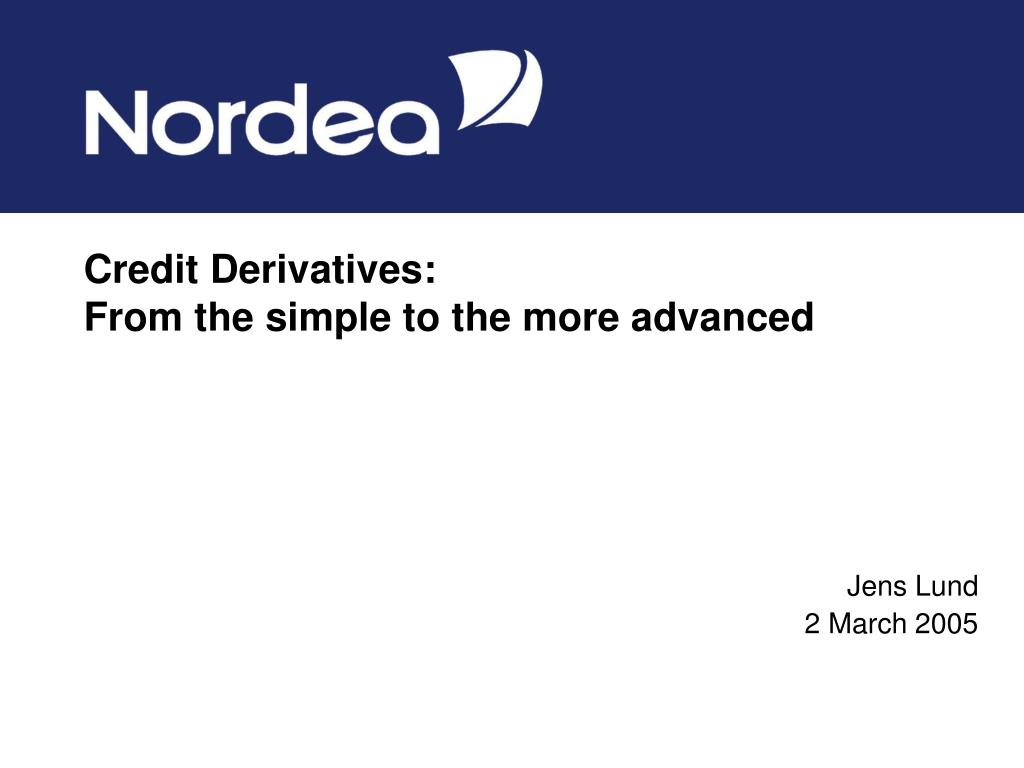 credit derivatives from the simple to the more advanced