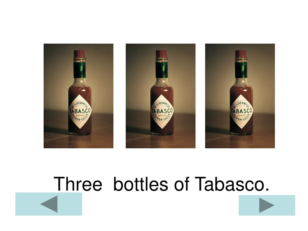Three  bottles of Tabasco.