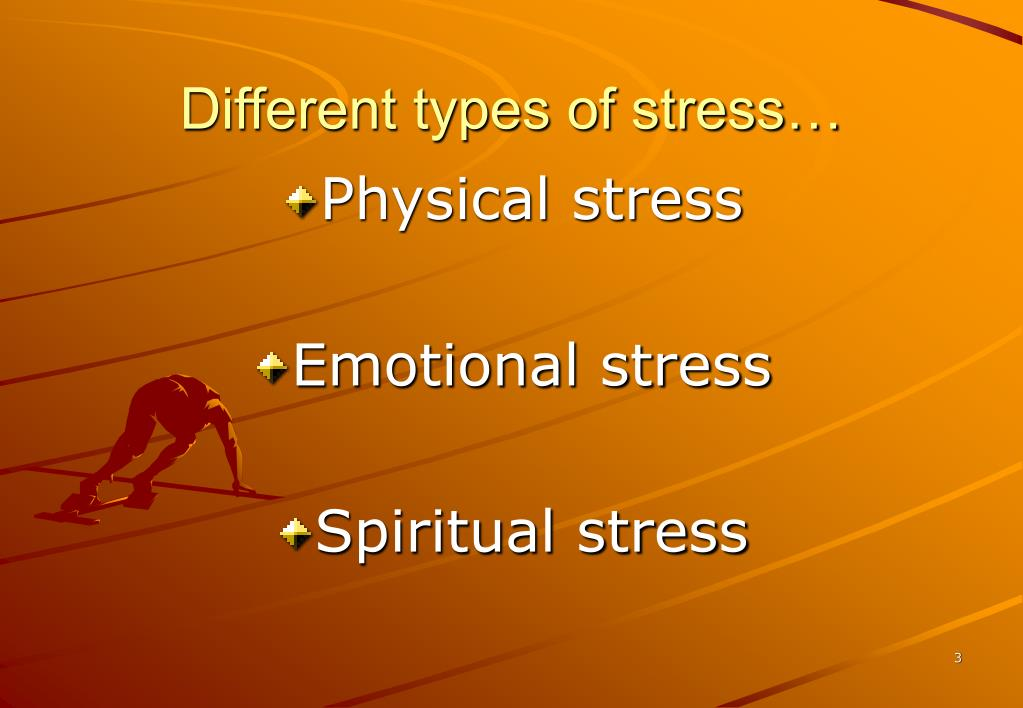 Different types of stress…