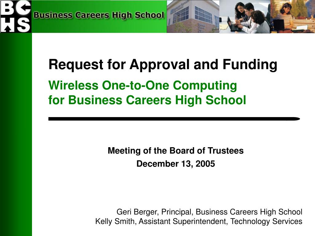 request for approval and funding wireless one to one computing for business careers high school l.