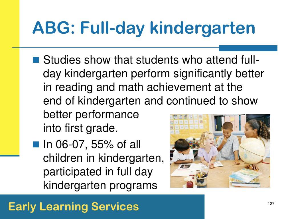 ABG: Full-day kindergarten