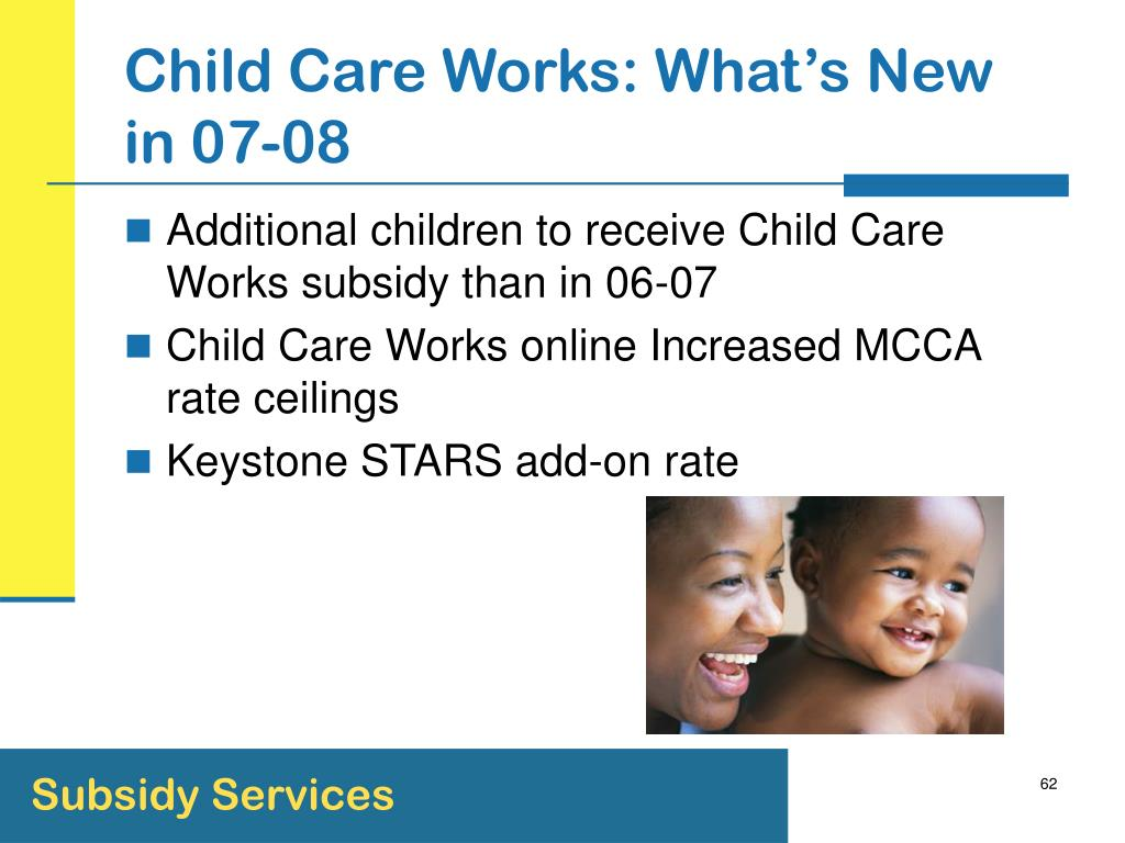 Child Care Works: What's New in 07-08