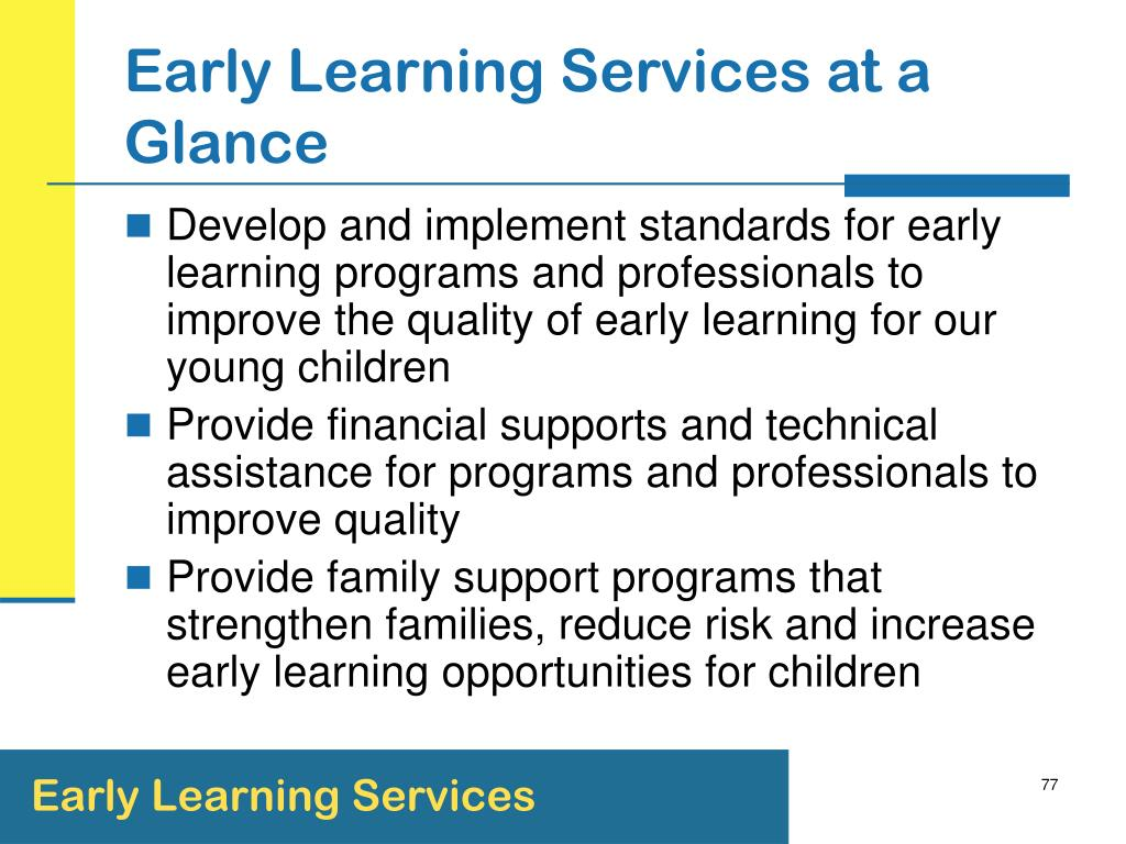 Early Learning Services at a Glance