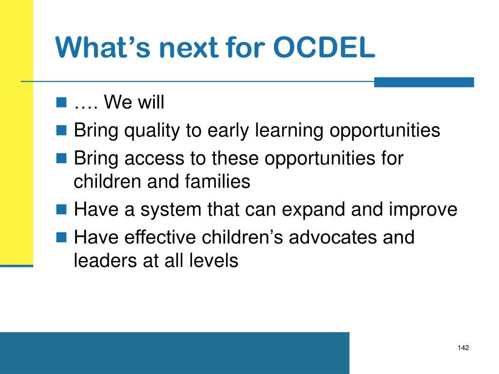 What's next for OCDEL