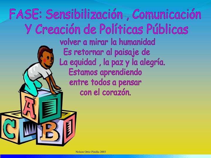 FASE: Sensibilización , Comunicación
