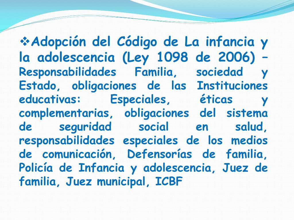 Adopción del Código de La infancia y la adolescencia (Ley 1098 de 2006) –