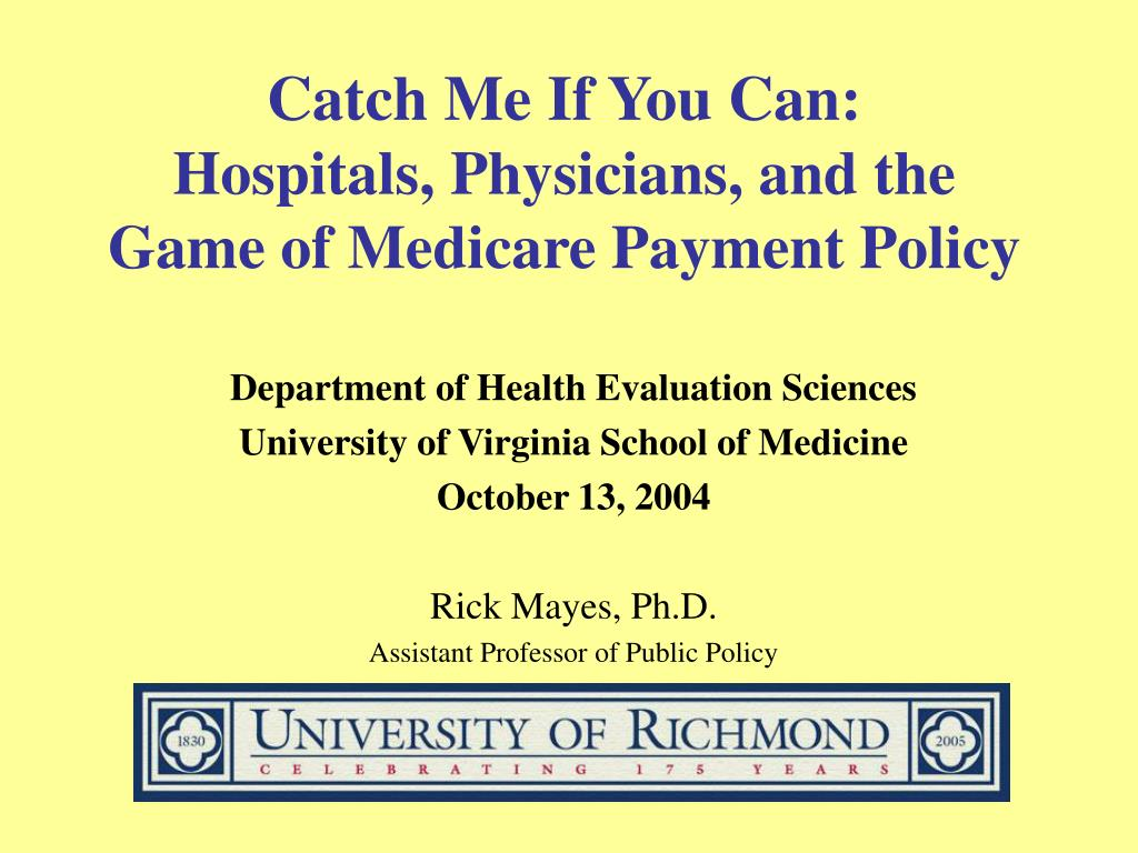 catch me if you can hospitals physicians and the game of medicare payment policy l.