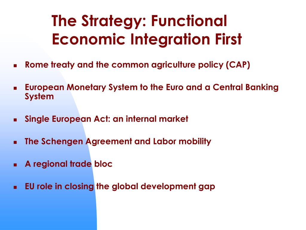 The Strategy: Functional Economic Integration First