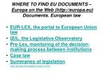 where to find eu documents europa on the web http europa eu documents european law