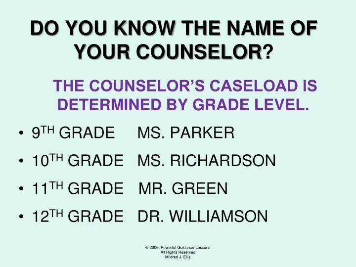 DO YOU KNOW THE NAME OF YOUR COUNSELOR