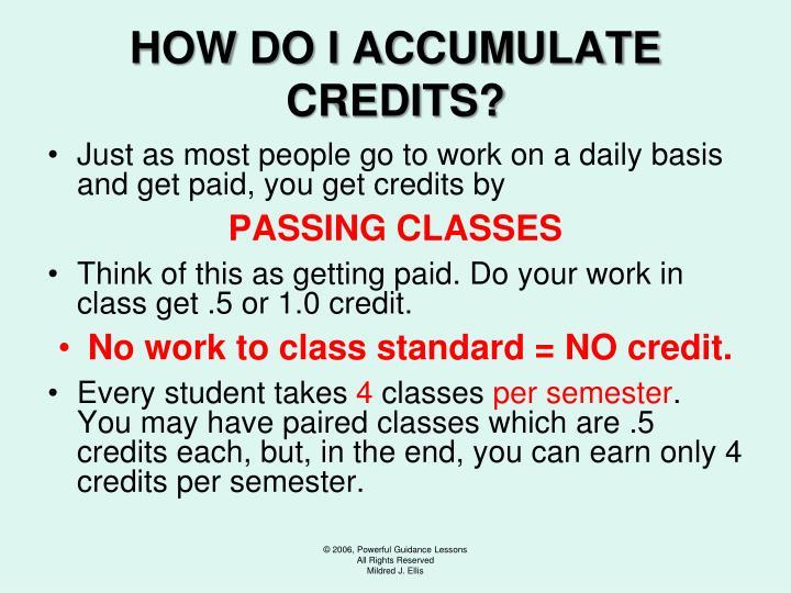 HOW DO I ACCUMULATE CREDITS?