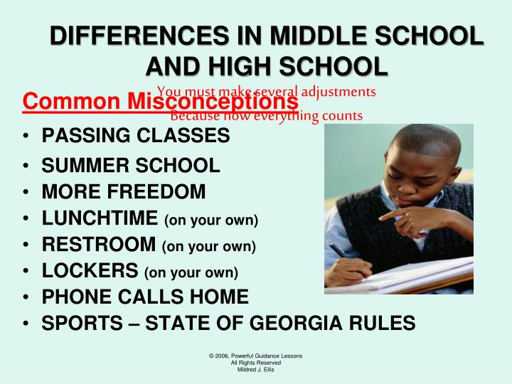 DIFFERENCES IN MIDDLE SCHOOL AND HIGH SCHOOL