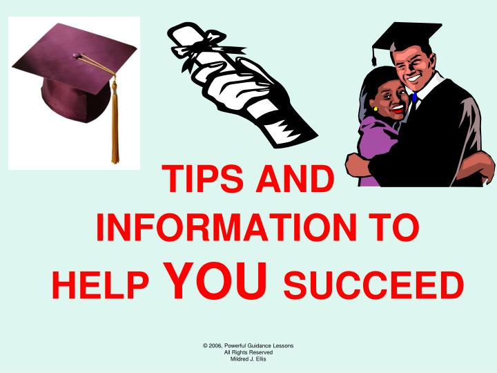 TIPS AND INFORMATION TO