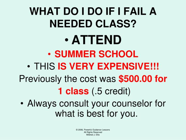 WHAT DO I DO IF I FAIL A NEEDED CLASS?