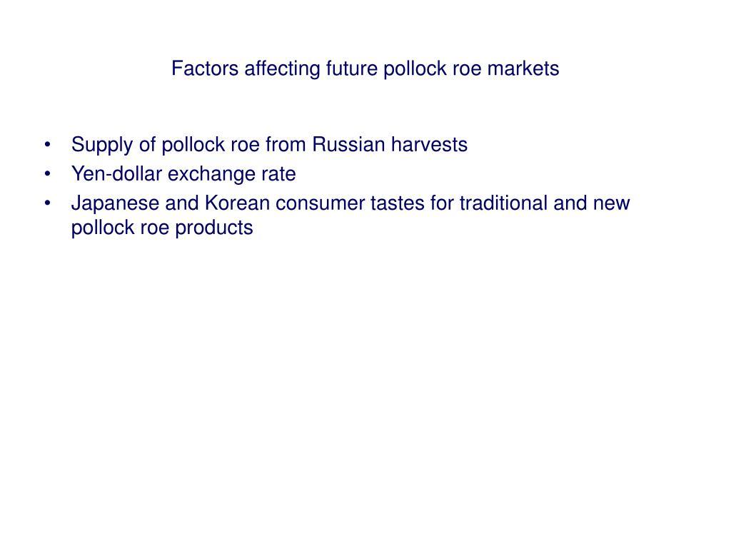 Factors affecting future pollock roe markets