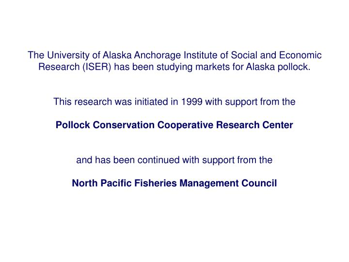 The University of Alaska Anchorage Institute of Social and Economic Research (ISER) has been studyin...