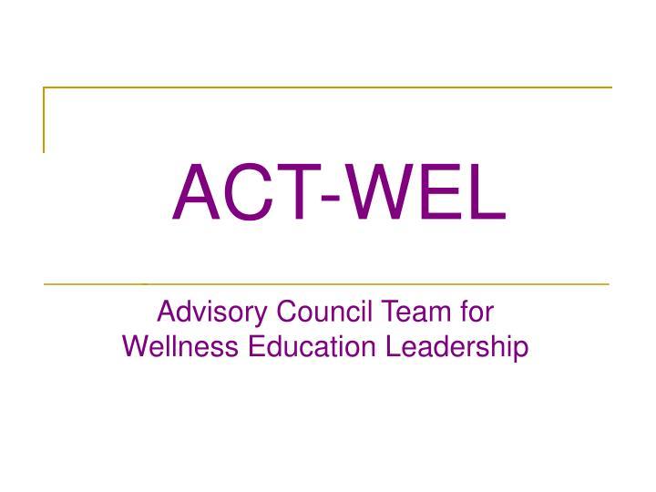Act wel