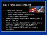 eu s rapid development