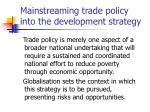 mainstreaming trade policy into the development strategy