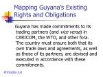 mapping guyana s existing rights and obligations