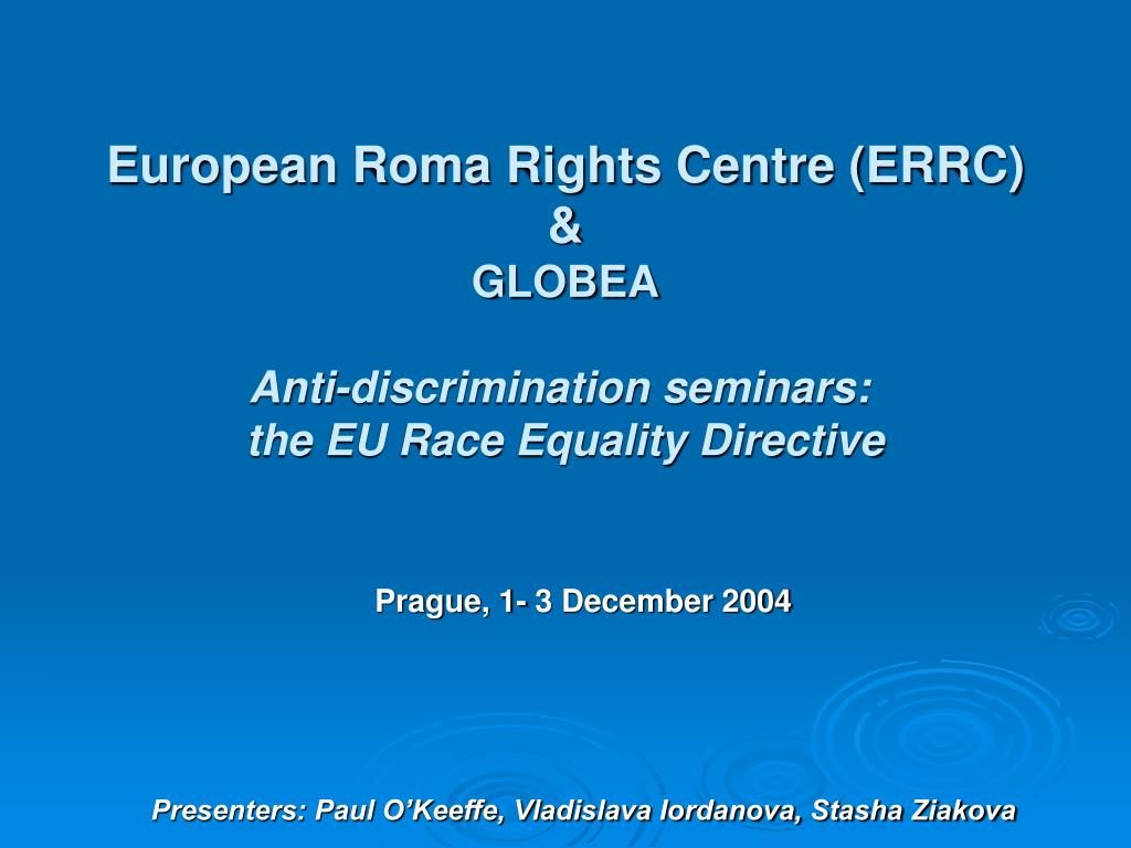 european roma rights centre errc globea anti discrimination seminars the eu race equality directive l.