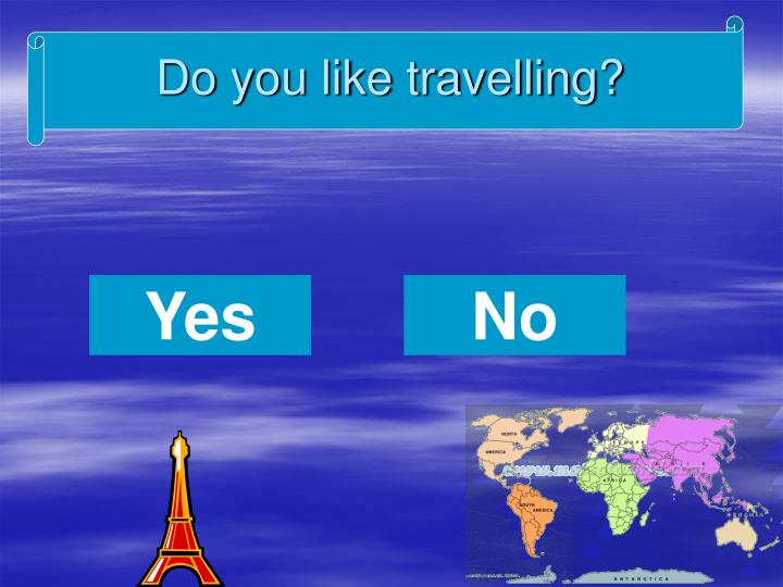 Do you like travelling