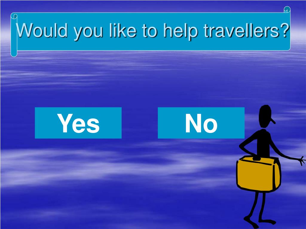 Would you like to help travellers?
