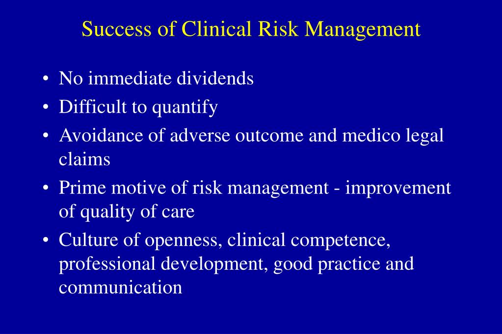 Success of Clinical Risk Management