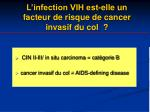 l infection vih est elle un facteur de risque de cancer invasif du col