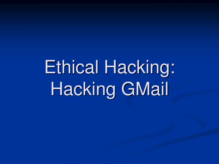 Ethical hacking hacking gmail