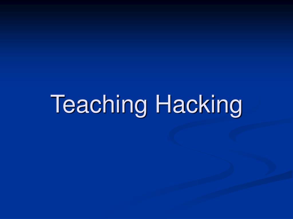Teaching Hacking