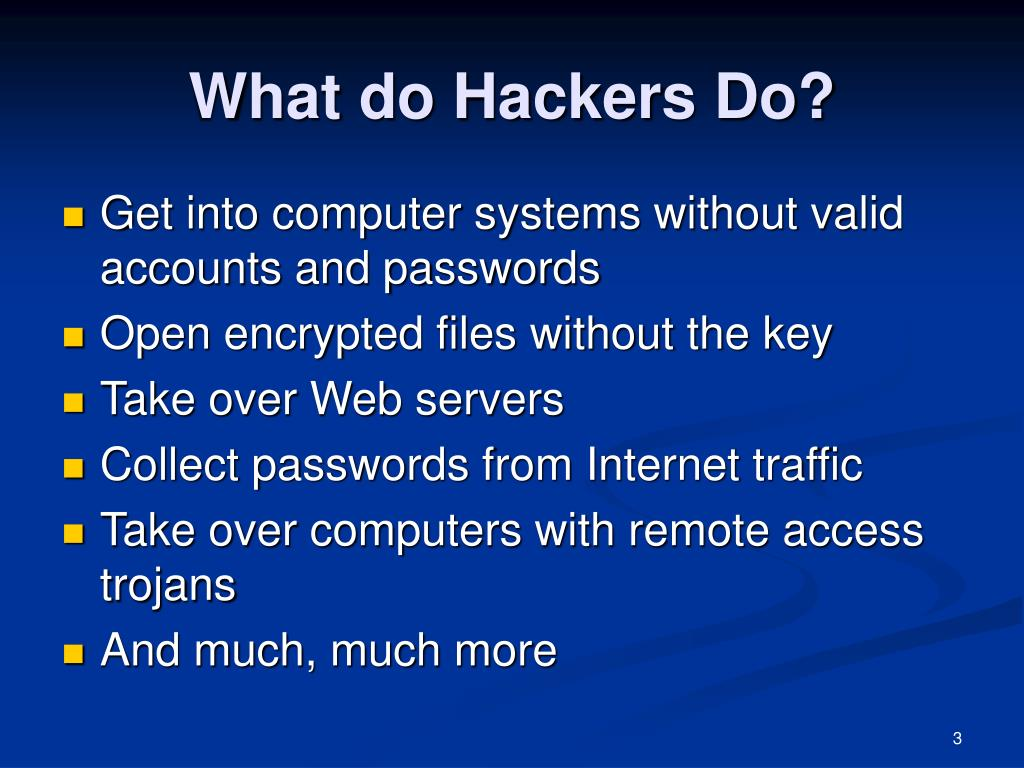 What do Hackers Do?