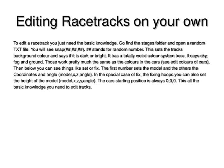 Editing Racetracks on your own