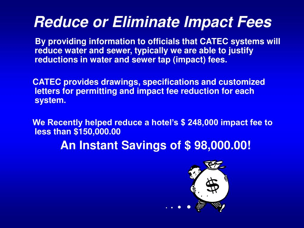 Reduce or Eliminate Impact Fees