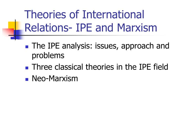 theories of international relations ipe and marxism n.