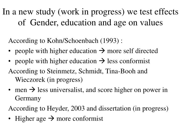 In a new study (work in progress) we test effects of  Gender, education and age on values